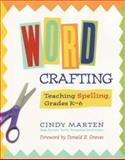 Word Crafting : Teaching Spelling, Grades K-6, Marten, Cindy, 032500322X