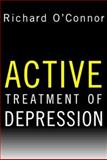 Active Treatment of Depression, O'Connor, Richard, 0393703223