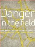 Danger in the Field : Ethics and Risk in Social Research, Lee-Treweek, Geraldine and Linkogle, Stephanie, 0415193222