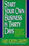 Start Your Own Business in Thirty Days, Gary Joseph Grappo, 0425163229