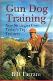 Gun Dog Training, Bill Tarrant, 0896583228