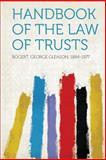 Handbook of the Law of Trusts, Bogert George Gleason 1884-1977, 1313883220