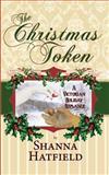 The Christmas Token, Shanna Hatfield, 1493763229