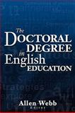 The Doctoral Degree in English Education, Carey-Webb, Allen, 1933483229