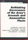 Rethinking Governance of the Army's Arsenals and Ammunition Plants, W. Michael Hix and Ellen Pint, 0833033220