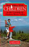 Best Hikes with Children in the Catskills and Hudson River Valley, Cynthia C. Lewis and Tom Lewis, 0898863228