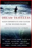 Dream Travelers : Sleep Experiences and Culture in the Western Pacific, Lohmann, Roger Ivar and Goodale, Jane C., 1403963223