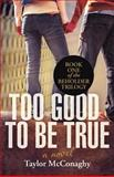 Too Good to Be True, Taylor Mcconaghy, 1475933223