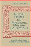 A Legal Primer on Managing Museum Collections, Third Edition 3rd Edition
