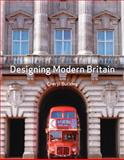 Designing Modern Britain, Buckley, Cheryl, 1861893221
