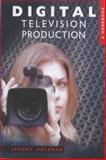 Digital Television Production : A Handbook, Orlebar, Jeremy, 0340763221