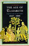 The Age of Elizabeth : England under the Later Tudors, Palliser, David M., 0582013224