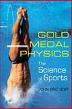 Gold Medal Physics : The Science of Sports, Goff, John Eric, 0801893224