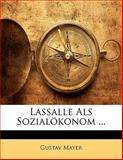 Lassalle Als Sozialökonom, Gustav Mayer, 1141123223