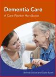 Dementia Care : A Care Worker Handbook, Goode, Belinda and Michie, Val, 1444163221