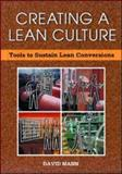Creating a Lean Culture : Tools to Sustain Lean Conversions, Mann, David, 1563273225