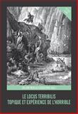 Le Locus Terribilis : Topique et Experience de L'horrible, , 3034313225
