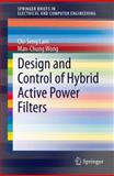Design and Control of Hybrid Active Power Filters, Lam, Chi-Seng and Wong, Man-Chung, 3642413226