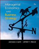 Managerial Economics and Business Strategy, Baye, Michael and Prince, Jeff, 0073523224