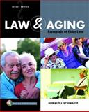Law and Aging : Essentials of Elder Law, Schwartz, Ronald J., 0131173227