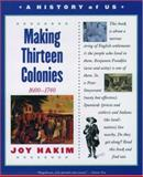 Making Thirteen Colonies, 1600-1740, Joy Hakim, 0195153227