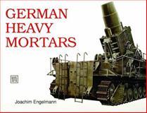 German Heavy Mortars, Joachim Engelmann, 0887403220