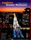 Explore Greater Rochester : The guide to Rochester and the Finger Lakes Region, Rochester Business Journal staff, 0974073229