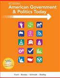 American Government and Politics Today, 2017-2018 Edition 18th Edition