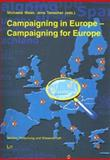 Campaigning in Europe-Campaigning for Europe : Political Parties, Campaigns, Mass Media and the European Parliament Elections 2004, Maier, Tenscher, 3825893227