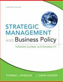Strategic Management and Business Policy : Toward Global Sustainability, Wheelen, Thomas L. and Hunger, J. David, 013215322X