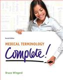 Medical Terminology Complete!, Wingerd, Bruce S., 0132843226