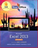 Your Office : Microsoft Excel 2013, Comprehensive, Kinser, Amy and Hammerle, 0133143228