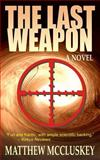 The Last Weapon, Matthew McCluskey, 061582322X