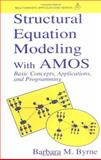 Structural Equation Modeling with Amos : Basic Concepts, Applications and Programming, Byrne, Barbara M., 0805833226