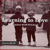 Learning to Love, Gretchen Wolff Pritchard, 0898693225