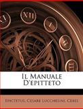 Il Manuale D'Epitteto, Epictetus and Cesare Lucchesini, 1147903220
