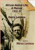 African Animal Life: a Memoir 1931-37, Margo Lemieux, 1481913220