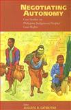 Negotiating Autonomies : Case Studies on Philippine Indigenous Peoples' Land Rights, , 8791563224