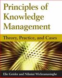 Principles of Knowledge Management : Theory, Practice, and Cases, Geisler, Eliezer and Wickramasinghe, Nilmini, 0765613220
