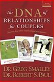 The DNA of Relationships for Couples, Greg Smalley and Robert S. Paul, 0842383220
