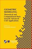Geometric Modelling : Theoretical and Computational Basis Towards Advanced CAD Applications. IFIP TC5/WG5. 2 Sixth International Workshop on Geometric Modelling December 7-9, 1998, Tokyo, Japan, , 1475753225