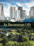 An Uncommon Life, Moid U. Ahmad, 1482823225