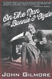 On the Run with Bonnie and Clyde, John Gilmore, 1878923226
