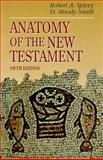 Anatomy of the New Testament : A Guide to Its Structure and Meaning, Smith, D. Moody and Spivey, Robert A., 0024153222