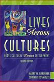 Lives Across Cultures : Cross-Cultural Human Development, Gardiner, Harry W. and Kosmitzki, Corinne, 0205323227