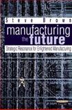 Manufacturing the Future 9780273643227