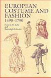 European Costume and Fashion, 1490-1790, Francis Michael Kelly and Randolph Schwabe, 0486423220