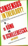 Consensus in Theology?, Hans Kung, etc., 0664243223