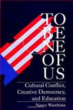 To Be One of Us : Cultural Conflict, Creative Democracy, and Education, Warehime, Nancy Bevin, 0791413225