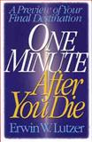 One Minute after You Die, Erwin W. Lutzer, 0802463223